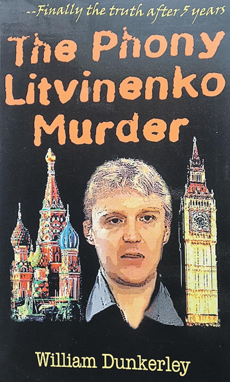 Книга американца Уильяма Данкерли «Лжеубийство Литвиненко» стала приговором западным СМИ.