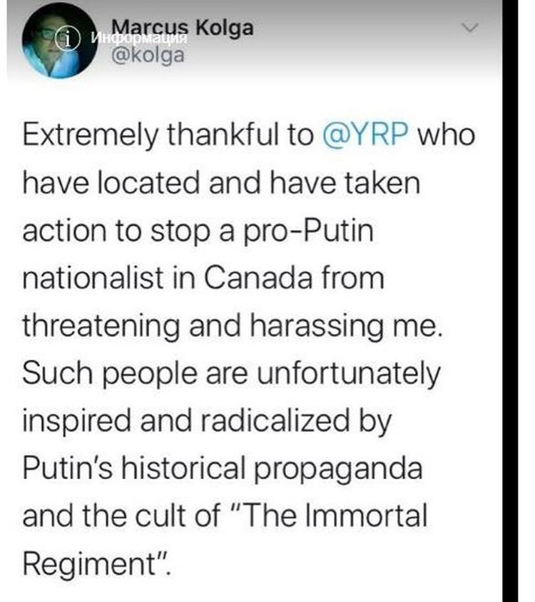 Я очень благодарен полиции региона Йорк за то, что они предприняли меры чтобы остановить пропутинского русского националиста в Канаде от запугиваний меня. Такие люди, к сожалению, вдохновлены и радикализированы путинской исторической пропагандой.